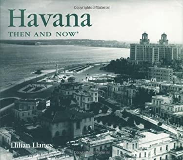 Havana Then and Now 9781592232079