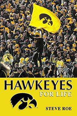 Hawkeyes for Life 9781596701748