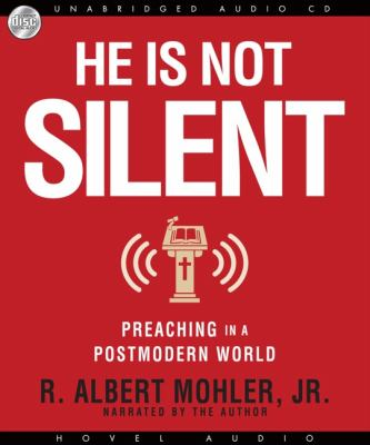 He Is Not Silent: Preaching in a Postmodern World 9781596446021