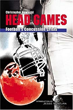 Head Games: Football's Concussion Crisis from the NFL to Youth Leagues 9781597630139
