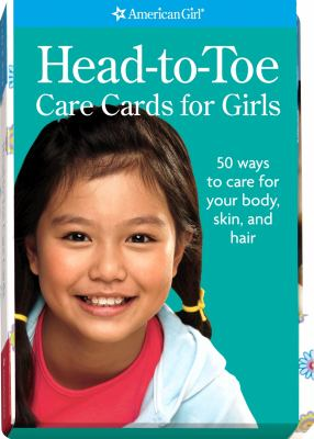 Head-To-Toe Care Cards for Girls: 50 Ways to Care for Your Body, Skin, and Hair 9781593696702