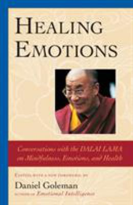 Healing Emotions: Conversations with the Dalai Lama on Mindfulness, Emotions, and Health 9781590300107