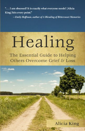 Healing: The Essential Guide to Helping Others Overcome Grief & Loss 9781596528161