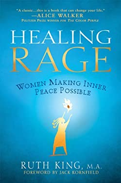 Healing Rage: Women Making Inner Peace Possible 9781592404063