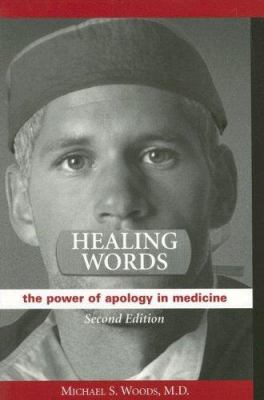 Healing Words: The Power of Apology in Medicine 9781599401546
