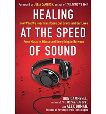 Healing at the Speed of Sound: How What We Hear Transforms Our Brains and Our Lives 9781594630828