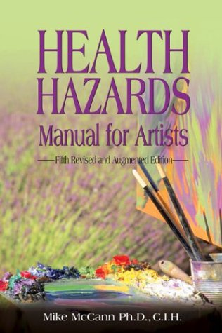 Health Hazards Manual for Artists 9781592280933