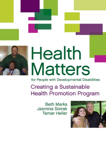 Health Matters for People with Developmental Disabilities: Creating a Sustainable Health Promotion Program 9781598570007