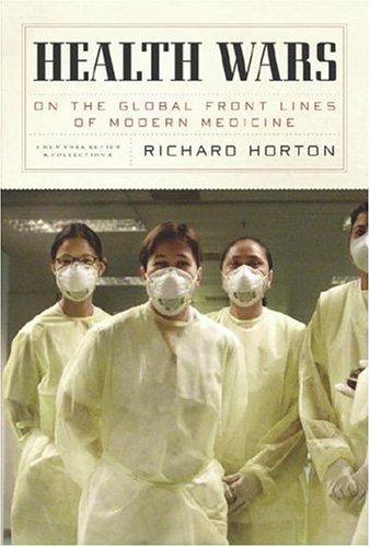 Health Wars: On the Global Front Lines of Modern Medicine 9781590170243