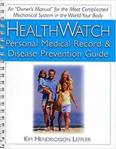 Health Watch: Personal Medical Record & Disease Prevention Guide -  Leffler, Kim Hendrickson