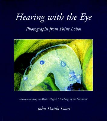 Hearing with the Eye: Photographs from Point Lobos 9781590305423
