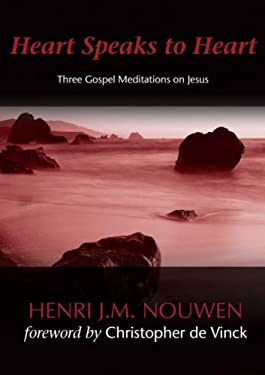 Heart Speaks to Heart: Three Gospel Meditations on Jesus 9781594711169