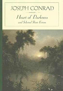Heart of Darkness and Selected Short Fiction 9781593083267
