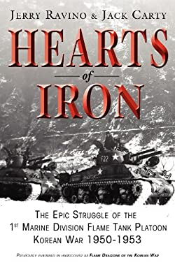 Hearts of Iron: The Epic Struggle of Teh 1st Marine Flame Tank Platoon: Korean War 1950-1953 9781596527805