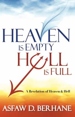 Heaven Is Empty, Hell Is Full: A Revelation of Heaven and Hell 9781599793993