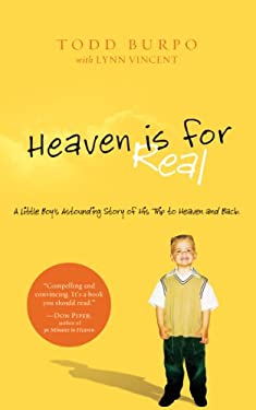 Heaven Is for Real: A Little Boy's Astounding Story of His Trip to Heaven and Back 9781594153556