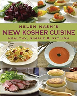 Helen Nash's New Kosher Cuisine: Healthy, Simple & Stylish 9781590208632
