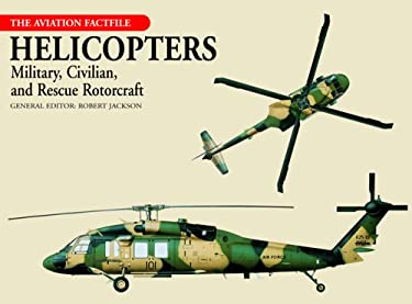 Helicopters: Military, Civilian, and Rescue Rotorcraft 9781592235049