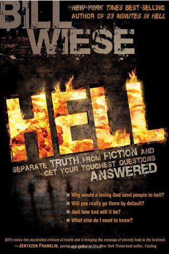Hell: Separate Truth from Fiction and Get Your Toughest Questions Answered 9781599793399