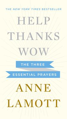 Help, Thanks, Wow: The Three Essential Prayers 9781594631290