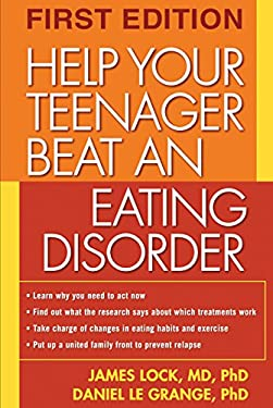 Help Your Teenager Beat an Eating Disorder 9781593851019