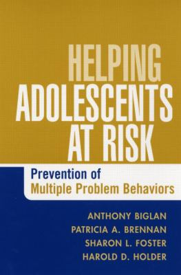 Helping Adolescents at Risk: Prevention of Multiple Problem Behaviors 9781593852399