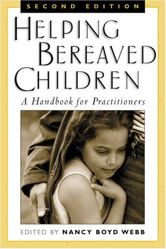 Helping Bereaved Children, Second Edition: A Handbook for Practitioners 9781593851644
