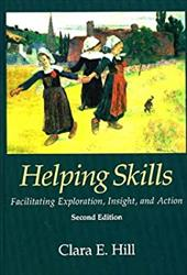 Helping Skills: Facilitating Exploration, Insight, and Action