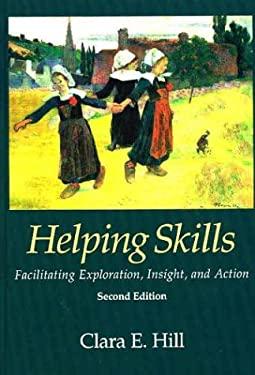 Helping Skills : Facilitating Exploration, Insight, and Action - 2nd Edition