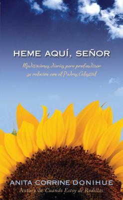 Heme Aqui, Senor: Meditaciones Diarias Para Profundizar su Relacion Con el Padre Celestial = Here I Am, Lord