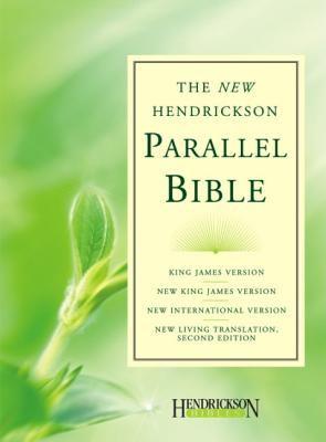 Hendrickson Parallel Bible-PR-KJV/NKJV/NIV/NLT 9781598562309