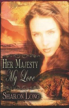Her Majesty, My Love 9781599984063