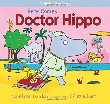 Here Comes Doctor Hippo: A Little Hippo Story 9781590788516
