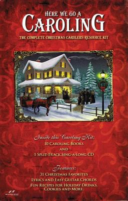 Here We Go a Caroling: The Complete Christmas Carolers Resource 9781598021202
