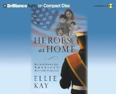 Heroes at Home: Help & Hope for America's Military Families 9781593556044