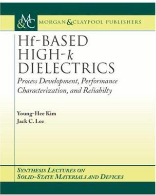 Hf-Based High-K Dielectrics 9781598290042