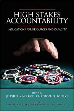 High Stakes Accountability: Implications for Resources and Capacity (PB) 9781593116903