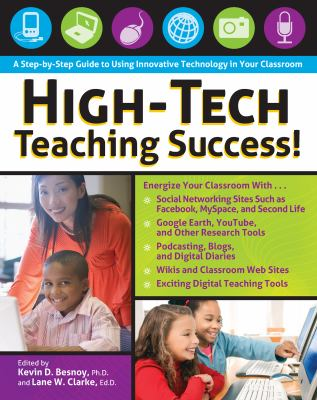 High-Tech Teaching Success!: A Step-By-Step Guide to Using Innovative Technology in Your Classroom 9781593633844