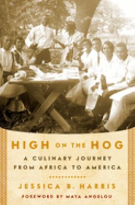 High on the Hog: A Culinary Journey from Africa to America 9781596913950