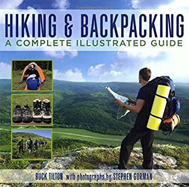 Hiking & Backpacking: A Complete Illustrated Guide 9781599214009