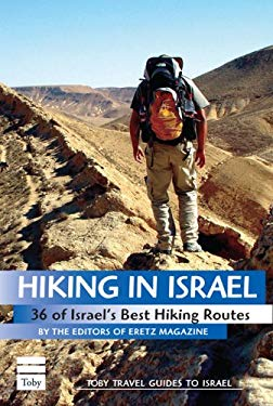 Hiking in Israel: 36 of Israel's Best Hiking Routes 9781592642373