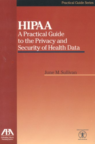 Hipaa: A Practical Guide to the Privacy and Security of Health Data 9781590313961