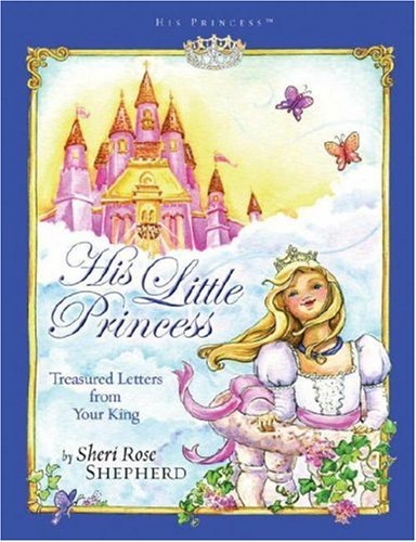 His Little Princess: Treasured Letters from Your King 9781590526019