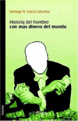 Historia del Hombre Con Mas Dinero del Mundo 9781597541497