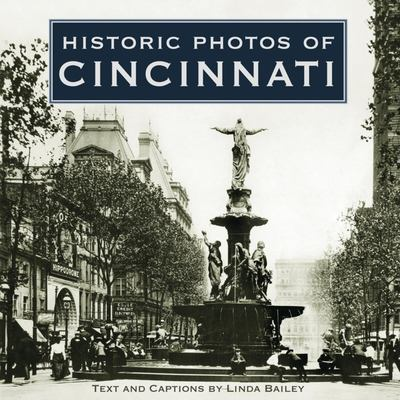 Historic Photos of Cincinnati 9781596522671