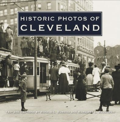 Historic Photos of Cleveland 9781596523319