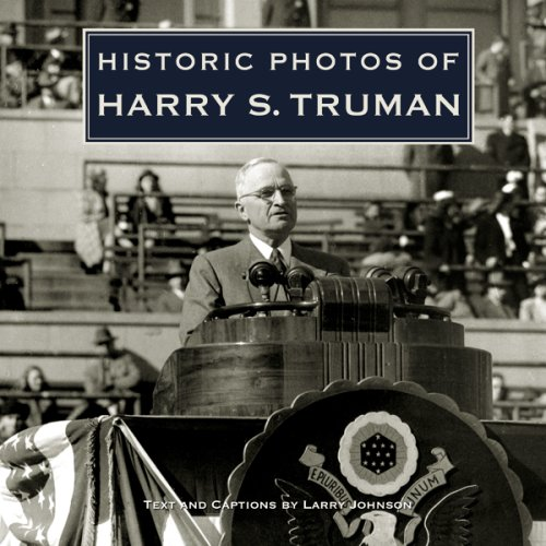 Historic Photos of Harry S. Truman 9781596524033