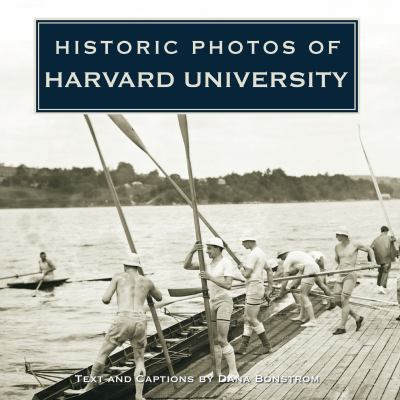 Historic Photos of Harvard University 9781596525412