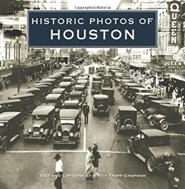 Historic Photos of Houston 9781596523104