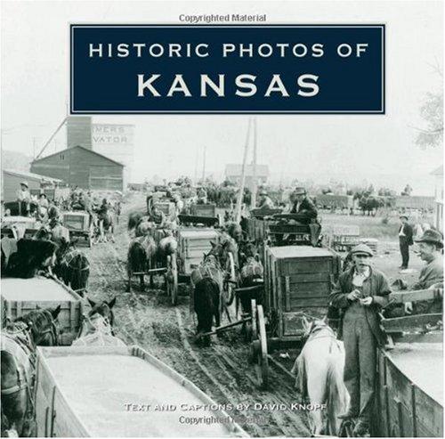 Historic Photos of Kansas 9781596525641